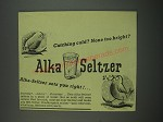 1949 Alka-Seltzer Medicine Ad - Catching cold? None too bright?