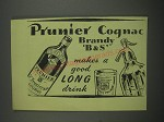 1949 Prunier B and S Cognac Brandy Ad - makes a good long drink