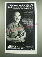 1991 Mikuni HS40 Carb Kit Ad - The only carburetor I'd bolt on one of my Harley motors is a Mikuni Jerry Branch Branch Flowmetrics