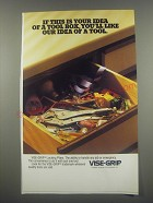 1991 Vise-Grip Locking Pliers Ad - If this is your idea of a tool box, you'll like our idea of a tool