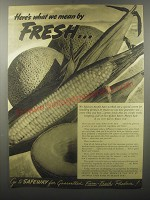 1940 Safeway Produce Ad - Here's what we mean by fresh