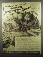 1940 Safeway Produce Ad - How long since you've tasted vegetables right off the farm?