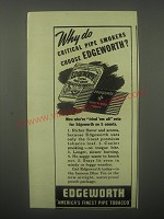 1940 Edgeworth Pipe Tobacco Ad - Why do critical pipe smokers choose Edgeworth?