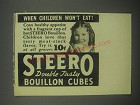 1940 Steero Bouillon Cubes Ad - When children won't eat!