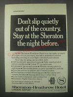 1974 Sheraton-Heathrow Hotel Ad - Don't slip quietly out of the country