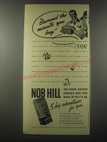 1941 Nob Hill Coffee Ad - Ground the minute you buy