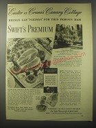 1941 Swift's Premium Ham Ad - Easter at Crane's Canary Cottage