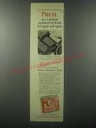 1943 Swift's Prem Ad - Prem in a 2-minute sanwich he'll ask for again and again