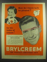 1953 Brylcreem Hairdressing Ad - How do I know he'll be pleased? By his looks