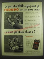 1953 Ferodo Anti-Fade Brake Linings Ad - Do you value your safety