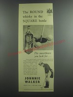 1953 Johnnie Walker Scotch Ad - The round whisky in the square bottle