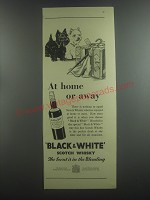 1953 Black & White Scotch Ad - At home or away