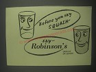 1953 Robinson's Squash Ad - Before you say Squash - say Robinson's