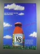 2000 Calcium Enriched V8 Juice Ad - And you thought calcium came from cows