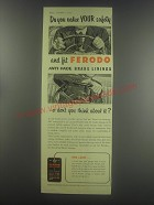 1954 Ferodo Anti-fade brake linings Ad - Do you value your safety