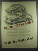 1954 Vauxhall Velox and Wyvern Cars Ad - So far.. For so little