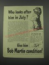 1954 Bob Martin Condition Ad - Who looks after him in July