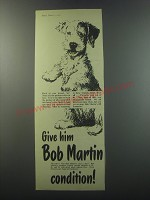 1955 Bob Martin Condition Advertisement - Give him Bob Martin Condition