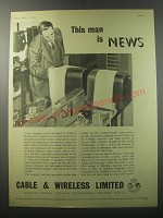 1955 Cable & Wireless Limited Ad - This man is news