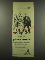 1957 Johnnie Walker Scotch Advertisement - Thank you Johnnie Walker
