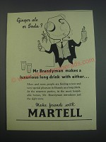 1957 Martell Cognac Ad - Ginger Ale or Soda? Mr Brandyman makes a luxurious