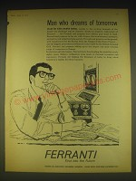 1962 Ferranti Ltd Ad - Man who dreams of tomorrow