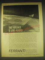 1962 Ferranti Ltd Ad - This airliner is level-headed