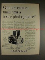 1960 Hasselblad Camera Ad - Can Camera Make You Better!