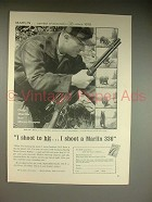 1961 Marlin 336-T Rifle Ad - I shoot to hit!