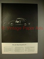 1964 Volkswagen VW Bug / Beetle Car Ad - Big Enough?