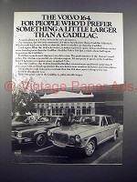 1971 Volvo 164 Car Ad - A Little Larger Than a Cadillac