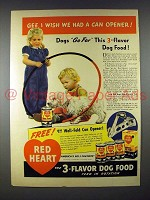 1941 Red Heart Dog Food Ad - Wish We Had Can Opener