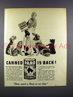 1947 Pard Dog Food Ad - Canned Pard is Back!