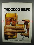 1971 Old Grand Dad Whiskey Advertisement - The Good Stuff