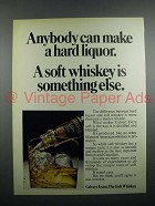 1971 Calvert Whiskey Ad - Anybody Can Make Hard Liquor