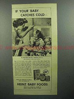 1944 Heinz Baby Food Ad - If Baby Catches Cold