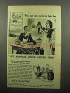 1944 Maxwell House Coffee Ad - When You've Done Bit for Uncle Sam