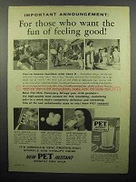1958 Pet Instant Nonfat Dry Milk Ad - Feeling Good