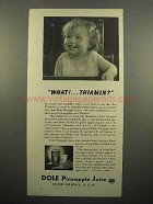 1941 Dole Pineapple Juice Ad - What! Thiamin?