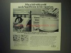 1975 Vicks VapoSteam Ad - Kid With a Cold Needs