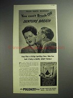 1944 Polident Ad - You Can't Brush Off Denture Breath