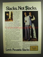 1973 Levi's Panatela Slacks Ad - Slacks Not $lacks