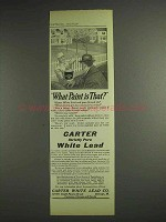1914 Carter Strictly Pure White Lead Paint Ad