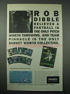 1993 Pinnacle Baseball Cards Ad - Rob Dibble