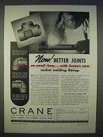 1939 Crane Socket Welding Fittings Ad - Better Joints