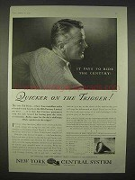 1935 New York Central Railroad Ad - Quicker on Trigger