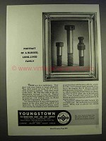 1946 Youngstown Alloys Ad - A Rugged Long-Lived Family