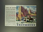 1946 Greyhound Bus Ad - Only By Highway