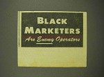 1944 WWII Ad - Black Marketers are Enemy Operators