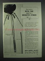 1943 International Nickel Ad - Tube Finer Than Mosquito